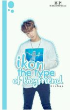 iKON is the type of boyfriend. by hichae