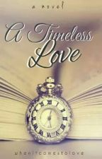 A Timeless Love by whenitcomestolove
