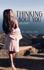 thinking bout you → ally/you by saintallysin