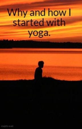 Yoga - how I get to it and why yoga? by majdin-svet