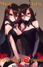 Melody y Modesty, Contra el mundo de fantasía. by drmr2093