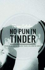 No Pun In Tinder by sonotnextdoor