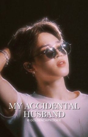 My Accidental Husband | Park Jimin (COMPLETED) by goldenchipkookie