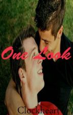 One Look (Part One) by Clockheart