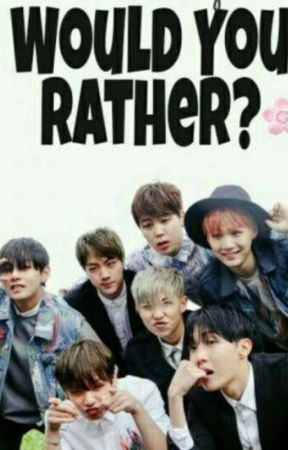 WOULD YOU RATHER BTS ( HARD AND A BIT DIRTY) by btsinsfiredmyhearteu