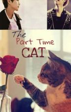 The Part Time Cat (TeukChul) by TheAngelsOfSJ