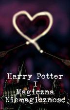 Harry Potter i Magiczna Niemagiczność by clevleen101