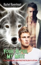 Your Alpha, My Mate (Lonestar Chronicles Book 1)(mxm) by wolfwriter1492