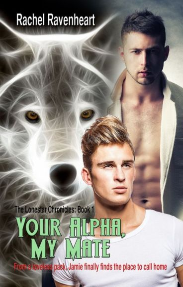 Your Alpha, My Mate (Lonestar Chronicles Book 1)(mxm)