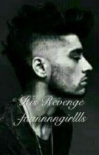 HIS REVENGE - Zayn Malik (1) by faannnngirllls