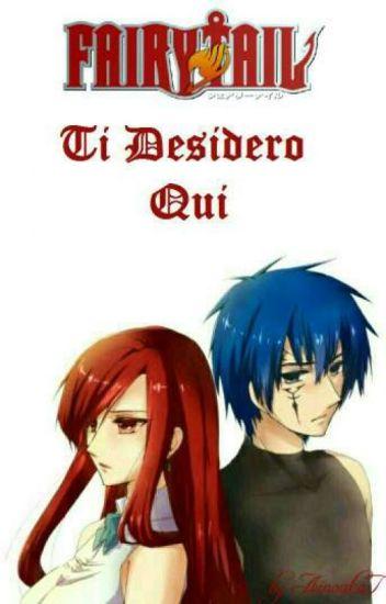 Fairy Tail ~ Ti Desidero Qui