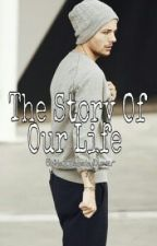 The Story Of Our Life (Louis Tomlinson) by Hazzababy1Dlover