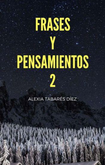 Frases Y Pensamientos 2 Alexia La Loca De Los Libros Wattpad