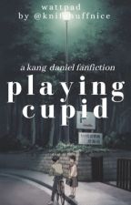 ✔️ playing cupid | kangdaniel by kpop_strongbaby