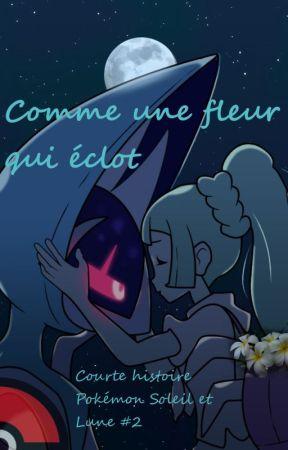 Comme Une Fleur Qui Eclot Courte Histoire Pokemon Soleil Lune 2
