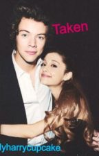 Taken (a Harry Styles Ariana Grande fanfic) by Might_delete