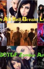 When All Hell Breaks Loose. (BOTDF+BVB Zombie Apocalypse) by SGTC_BVB_Army
