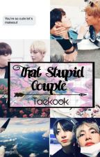 That stupid couple || Taekook by iLoversAngel