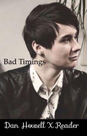 Bad Timings // Dan Howell X Reader  by _phan_stories