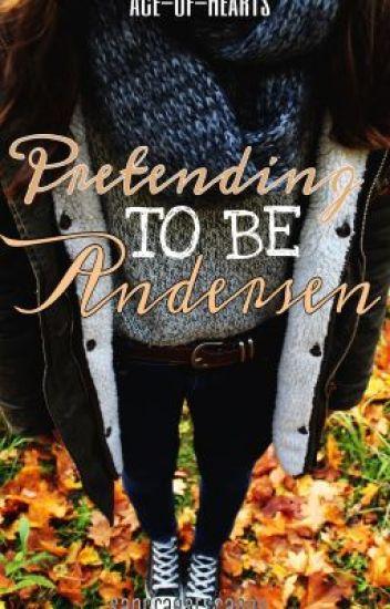 Pretending to Be Andersen