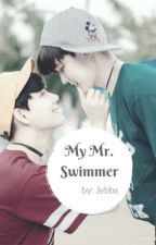 My Mr. Swimmer by JEBBS_0924