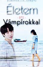 Életem vámpírokkal  | BTS  by kimseokjin_army92