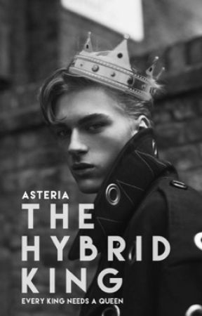 The Hybrid King by AsteriaFalls