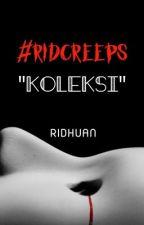 KOLEKSI CERITA SERAM - #ridcreeps by ridcreeps