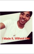 I Made It, Without Him (Sequel To: Love Me Or Hate Me A Roc Love Story) by MindlessGyal