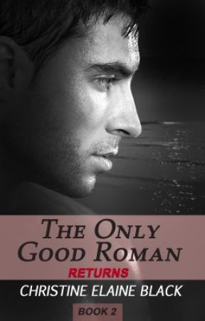 The Only Good Roman Returns (Part 2) by ChristineElaine