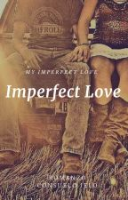 IMPERFECT LOVE by SkyRu90