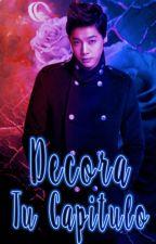 Decora Tu Capitulo [Abierto] by TeamDarkDays