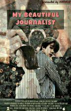 My Beautiful Journalist by xohorat