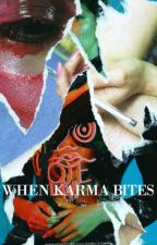 when karma bites | l.t by -bruised