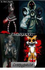 Investigación Creepypasta! by Dann167w7