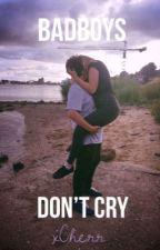 Bad Boys Don't Cry by xCherr
