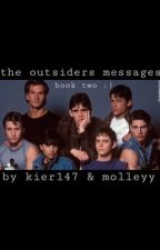 The outsiders messages 2 by hippiemethyd