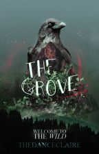 The Grove (Ravens #1) by thedancerclaire