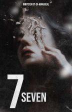 7 Seven [✔] by -EvilKween