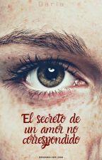 El Secreto de un amor no correspondido by KarlaPaolaZambranoZa