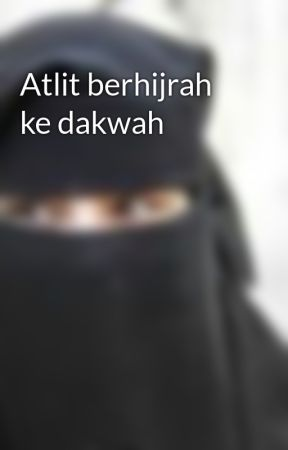 Atlit berhijrah ke dakwah by annisanoor17
