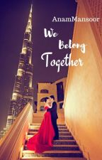 We Belong Together by x_thebookaddict_x
