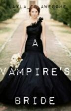 A Vampires Bride by shayla_addison