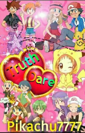 Truth or dare POKEMON EDITION by Pikachuuu7777
