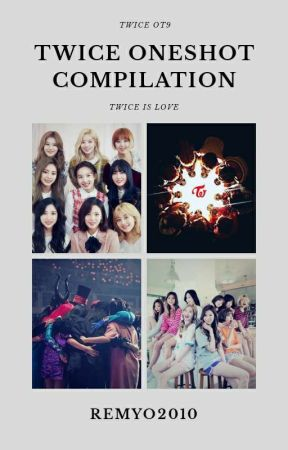 TWICE Oneshot Compilation by remyo2010