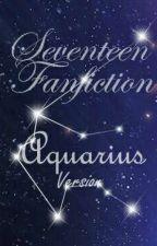 Seventeen Fanfiction - Aquarius Version [Random Slow Update] by MatsuSaaya