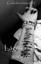 Lágrimas de sangre by MisshmTess