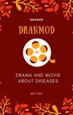 DRANMOD (Drama and Movie About Disease) by hwarien