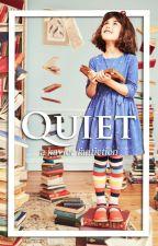 Quiet | Kaylor by 100percentsunshine_