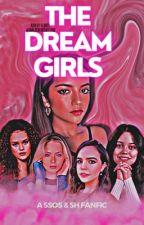 The Dream Girls ||{5H,5SOS y Tú} by UnaLocaEnGuattpad